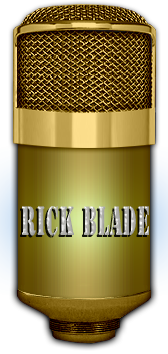 Contact voice over artist Rick Blade offering professional voice over for movie trailers, radio imaging, commercials, promos, narrative and voice impressions by voice artist.
